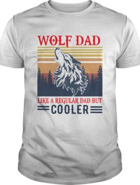 Wolf Dad Like A Regular Dad But Cooler Vintage shirt