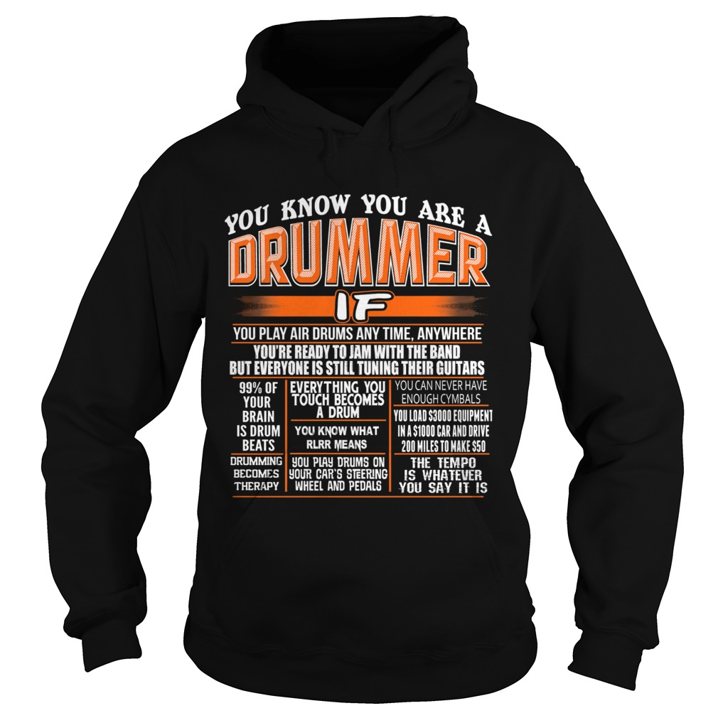 You know you are a drummer if you play air drums any time anywhere  Hoodie