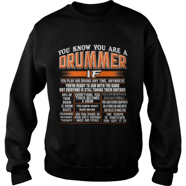 You know you are a drummer if you play air drums any time anywhere  Sweatshirt
