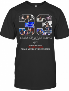 33 Years Of Wrestling 1987 2020 Thank You For The Memories Signature T-Shirt