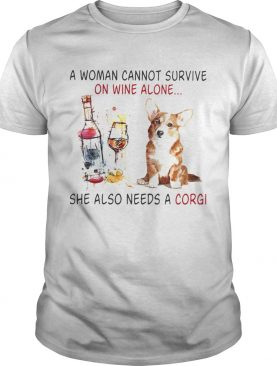 A Woman Cannot Survive On Wine Alone She Also Needs A Gorgi Both Glass Dog shirt