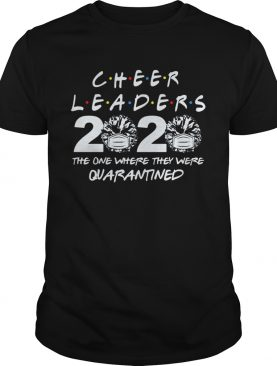 Cheerleader 2020 The One Where They Were Quarantined Covid19 shirt