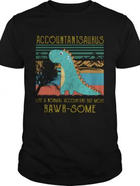 Dinosaur Accountant Saurus Like A Normal Accountant But More Rwar Some Vintage shirt