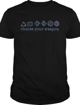 Dungeons And Dragons Dice d20 Choose Your Weapon shirt