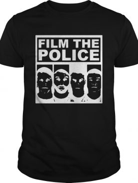 Film the police face shirt