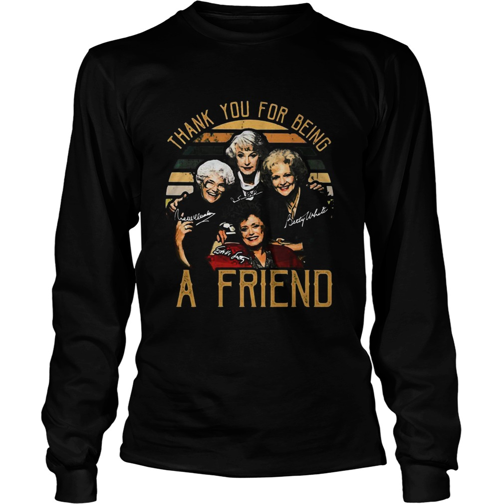 Golden girls thank you for being a friend signatures vintage retro  Long Sleeve
