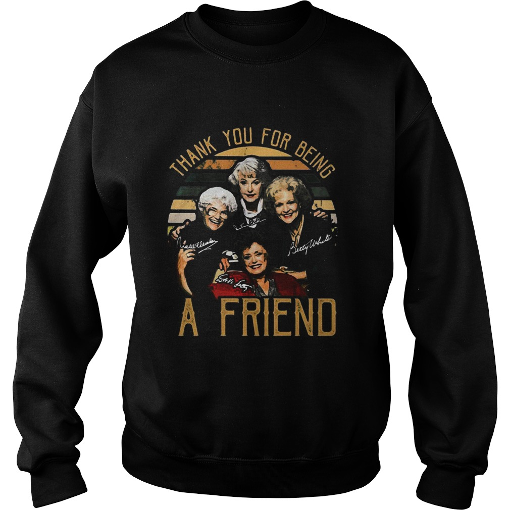Golden girls thank you for being a friend signatures vintage retro  Sweatshirt