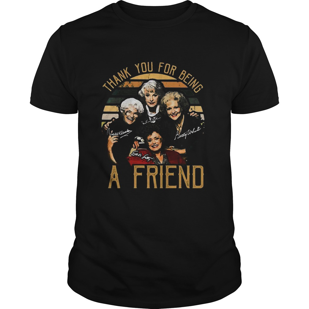 Golden girls thank you for being a friend signatures vintage retro  Unisex