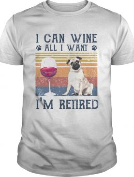 I can wine all I want Im retired bulldog vintage retro footprint shirt
