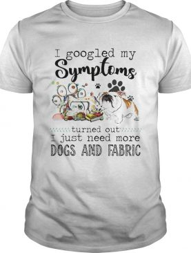 I gooled my Symptoms turned out I just need more dogs and fabric dog footprint shirt