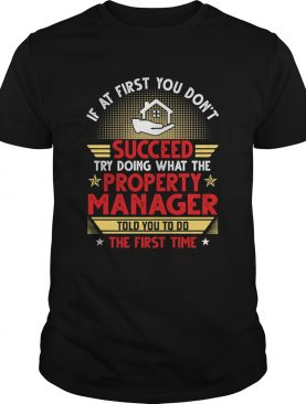 If at first you dont succeed try doing what the property manager told you to do the first time sta