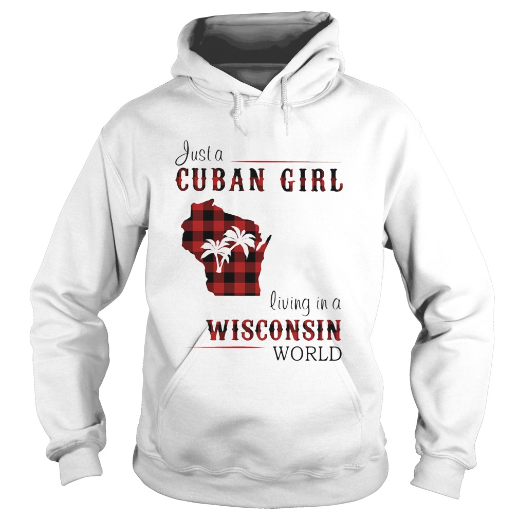 Just a cuban girl living in a wisconsin world  Hoodie