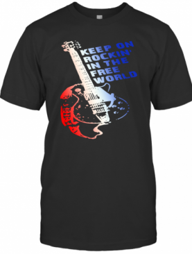 Keep On Rockin' In The Free World T-Shirt