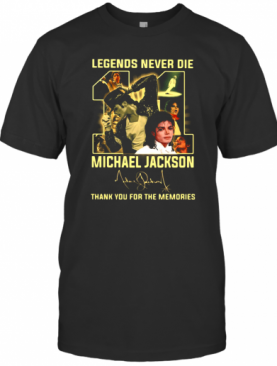 Legends Never Die 11 Michael Jackson Thank You For The Memories Signature T-Shirt