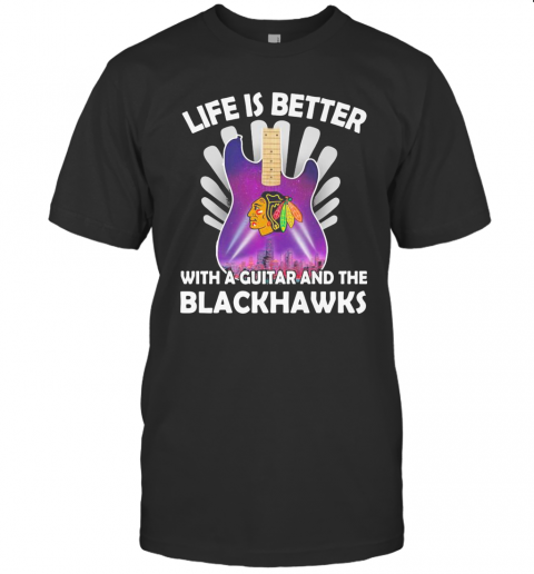 Life Is Better With A Guitar And The Blackhawks T-Shirt Classic Men's T-shirt