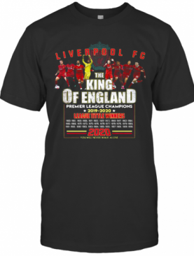 Liverpool Fc The King Of England Premier League Champions 2019 2020 League Title Winners T-Shirt