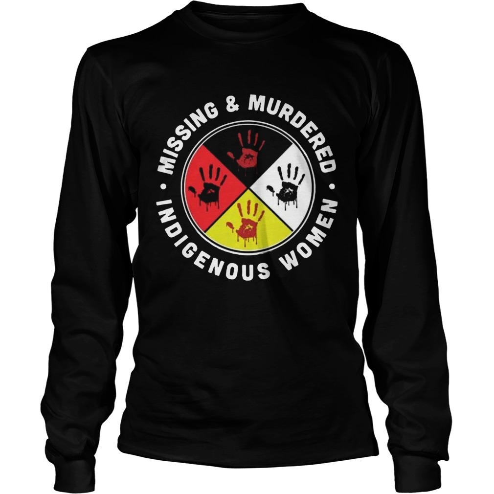 Missing And Murdered Indigenous Women  Long Sleeve