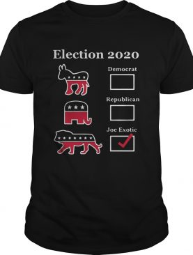 Nice Election US President 2020 Democrat Republican Joe Exotic shirt