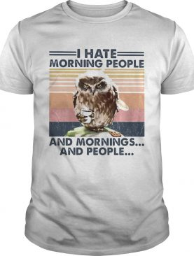 Owl drink coffee i hate morning people and mornings and people vintage retro shirt