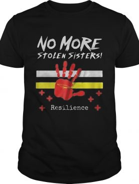 Printhand no more stolen sisters resilience shirt
