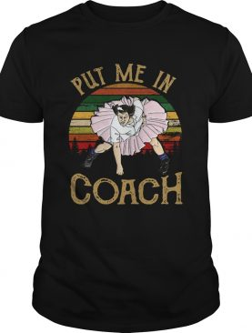 Put Me In Coach Vintage shirt