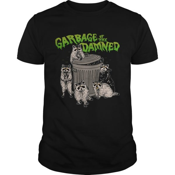 Raccoon garbage of the damned shirt