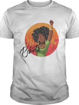 Rebirth Girl Black Lives Matter shirt