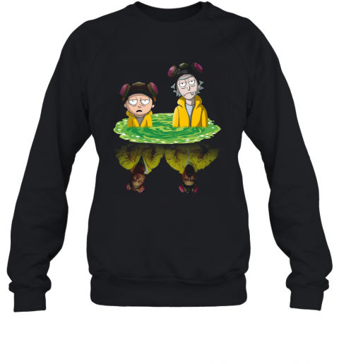 Rick And Morty Walter Jesse Breaking Bad T-Shirt Unisex Sweatshirt
