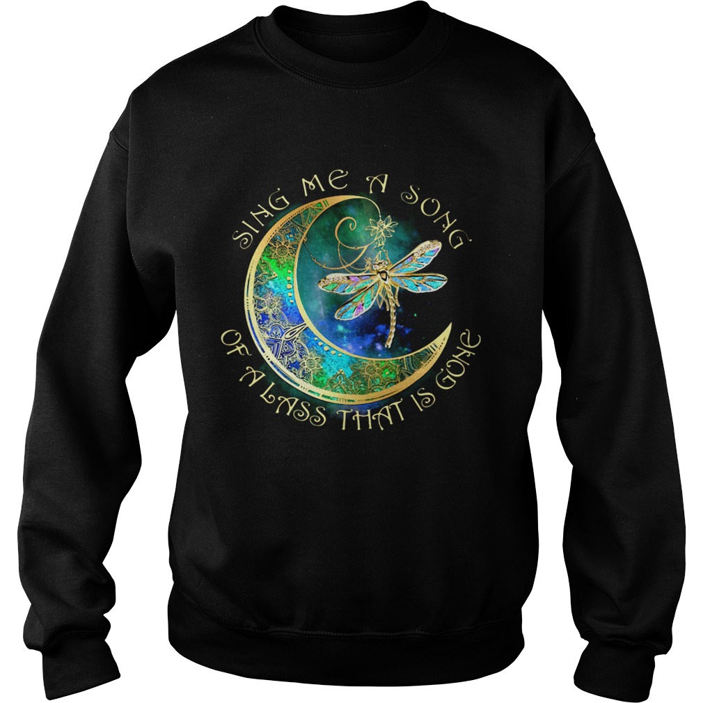 Sing me a song of a lass that is gone moon Dragonfly  Sweatshirt