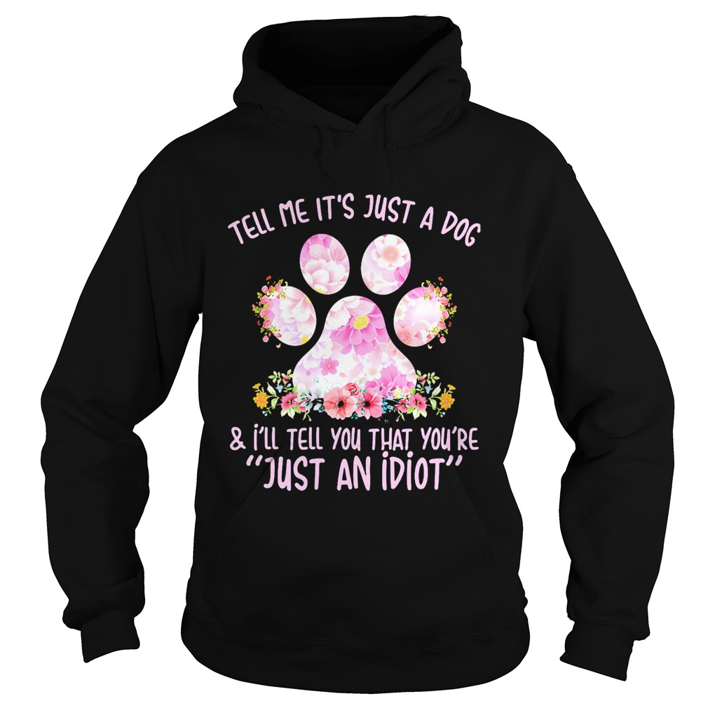Tell me its just a dog paw and Ill tell you that youre just an idiot  Hoodie