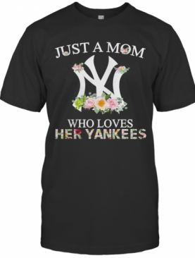 Zelit Novelty Just A Girl Who Loves Her Yankees T-Shirt