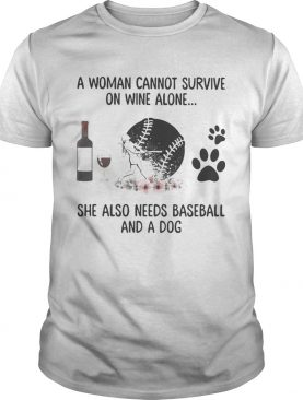 A woman cannot survive wine alone she also needs baseball and a paw dog flowers shirt