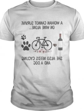 A woman cannot survive wine alone she also needs cycling and a paw dog flowers shirt