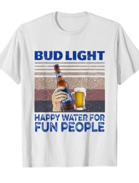 Bud light happy water for fun people vintage retro shirt