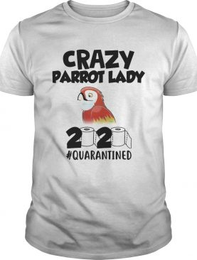 Crazy parrot lady 2020 quarantined mask shirt