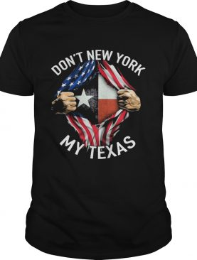 Dont New York My Texas shirt