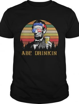 Flawless Abraham Lincoln America ABE Drinkin 4th Of July Vintage Retro Shirt