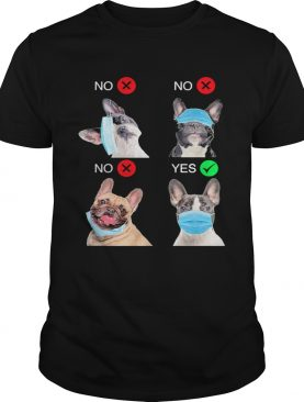 French Bulldogs Right Way To Wear Mask shirt