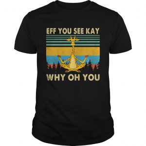 Giraffe Yoga Eff you see kay Why oh you Vintage retro shirt