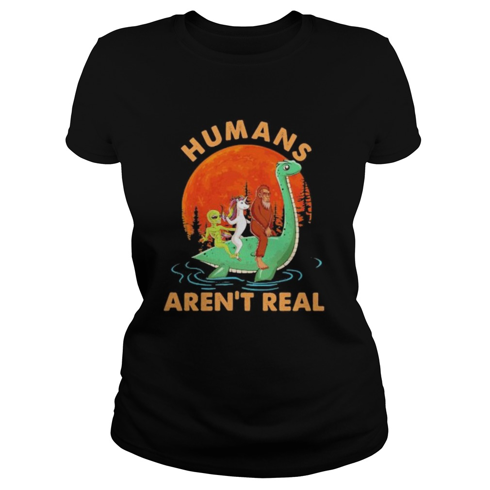Halloween humans arent real alice unicorn and bigfoot riding dinosaur  Classic Ladies