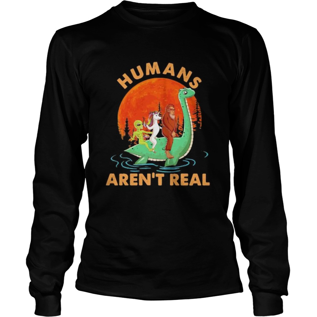 Halloween humans arent real alice unicorn and bigfoot riding dinosaur  Long Sleeve