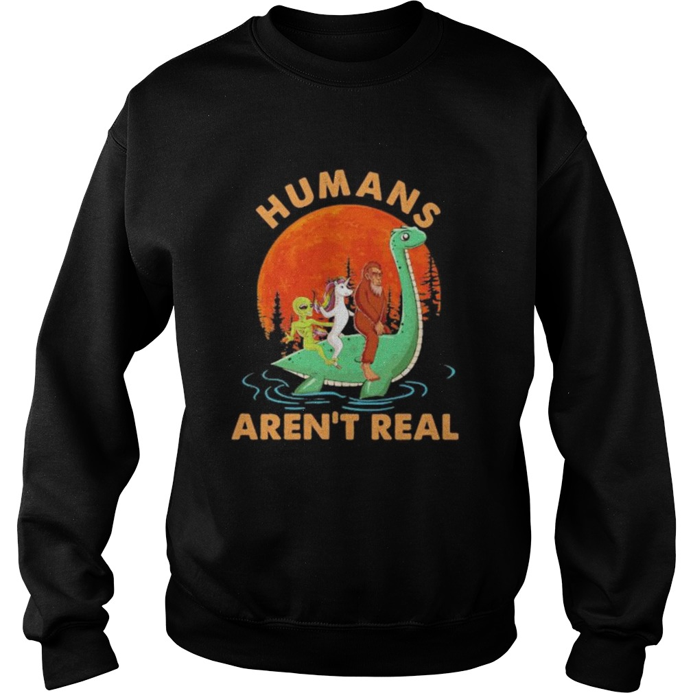 Halloween humans arent real alice unicorn and bigfoot riding dinosaur  Sweatshirt