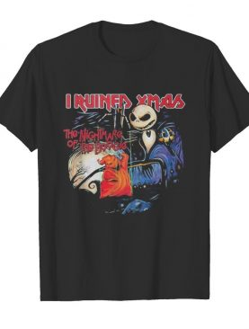 Halloween jack skellington i ruined xmas the nightmare of the boogie shirt