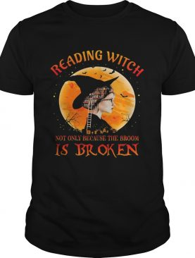Halloween reading witch not only because the broom is broken shirt