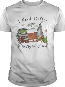 Halloween witch i need coffee before any hocus pocus shirt