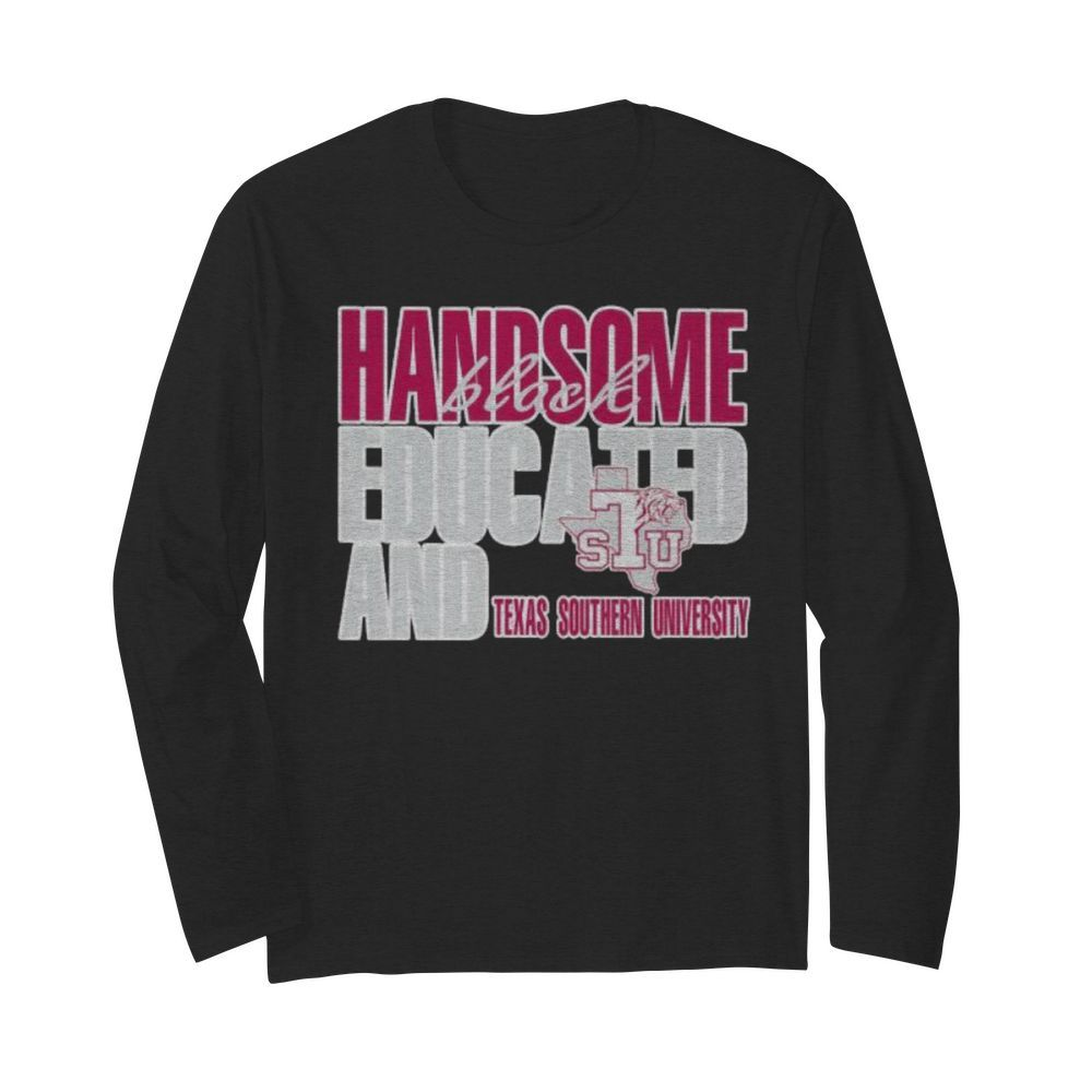 Handsome black educated and texas southern university  Long Sleeved T-shirt