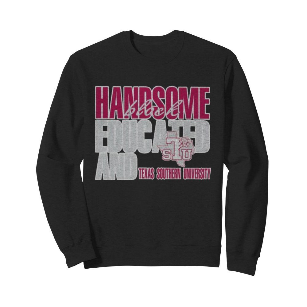 Handsome black educated and texas southern university  Unisex Sweatshirt
