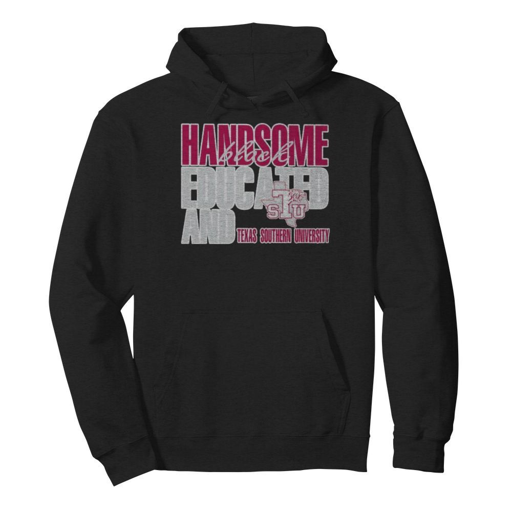 Handsome black educated and texas southern university  Unisex Hoodie