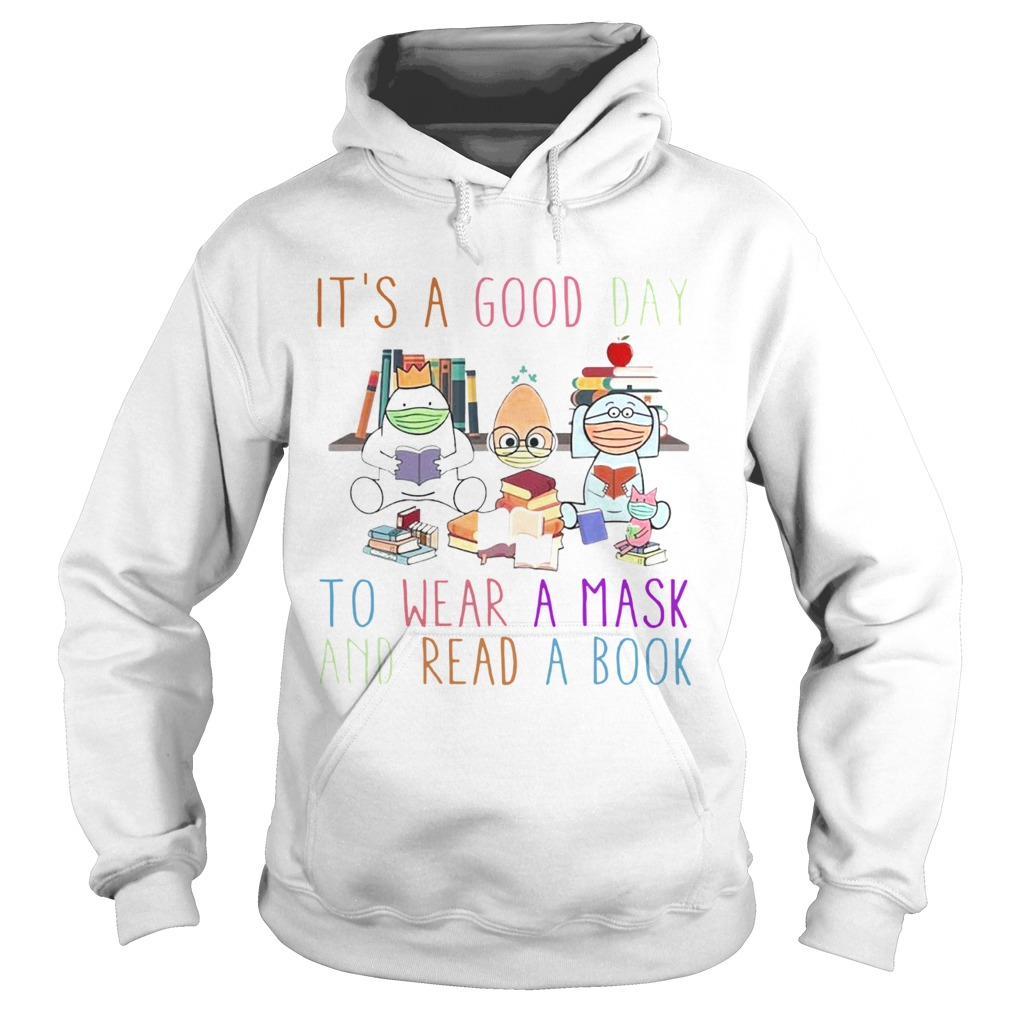 Its A Good Day To Wear A Mask And Read A Book  Hoodie