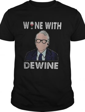Joe biden wine with dewine shirt